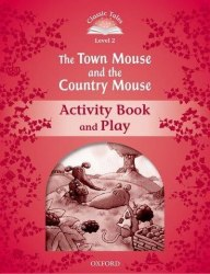 Classic Tales Second Edition 2: The Town Mouse and the Country Mouse Activity Book and Play / Робочий зошит