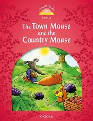 Classic Tales Second Edition 2: The Town Mouse and the Country Mouse Audio Play / Книга для читання