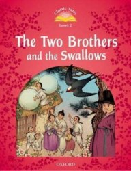 Classic Tales Second Edition 2: The Two Brothers and the Swallows / Книга для читання