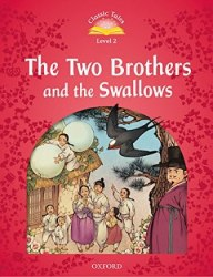 Classic Tales Second Edition 2: The Two Brothers and the Swallows Audio Pack / Книга для читання