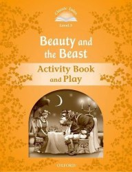 Classic Tales Second Edition 5: The Beauty and the Beast Activity Book and Play / Робочий зошит