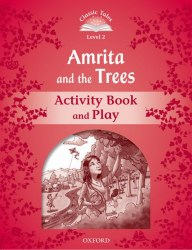 Classic Tales Second Edition 2: Amrita and the Trees Activity Book and Play / Робочий зошит