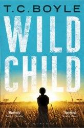 Wild Child - T. C Boyle