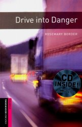 Oxford Bookworms Library Starter: Drive into Danger with Audio CD
