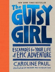 The Gutsy Girl - Caroline Paul