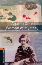 Oxford Bookworms Library 2: Agatha Christie, Woman of Mystery