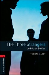The Three Strangers and Other Stories Oxford Bookworms Library