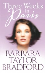 Three Weeks in Paris - Barbara Taylor Bradford