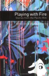 Playing with Fire. Stories from the Pacific Rim with Audio CD Oxford Bookworms Library