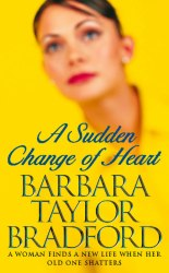 A Sudden Change of Heart - Barbara Taylor Bradford