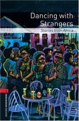 Dancing with Strangers. Stories from Africa Oxford Bookworms Library