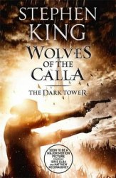 The Dark Tower 5: Wolves of the Calla - Stephen King