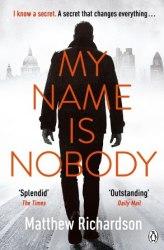 My Name Is Nobody - Matthew Richardson