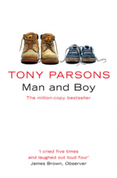 Man and Boy (Book 1) - Tony Parsons