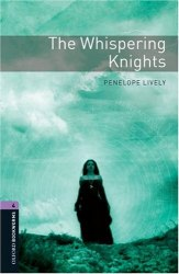 Oxford Bookworms Library 4: The Whispering Knights