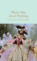 Macmillan Collector's Library: Much Ado about Nothing - William Shakespeare