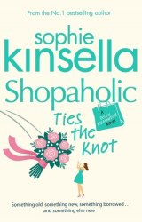 Shopaholic Ties the Knot (Book 3) - Sophie Kinsella