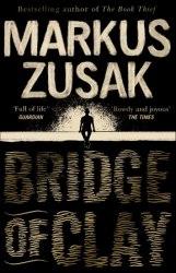 Bridge of Clay - Markus Zusak