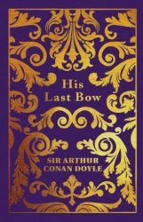 Arcturus: His Last Bow - Sir Arthur Conan Doyle