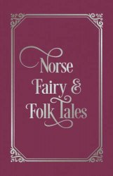 Arcturus Classic: Norse Fairy and Folk Tales