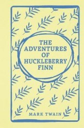 Arcturus: The Adventures of Huckleberry Finn - Mark Twain