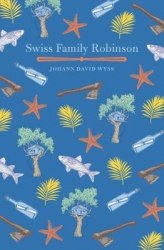 Arcturus Children's Classics: The Swiss Family Robinson - Johann David Wyss