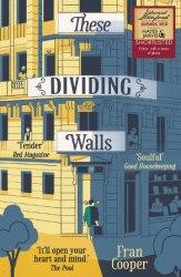 These Dividing Walls - Fran Cooper
