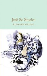 Macmillan Collector's Library: Just So Stories - Rudyard Kipling