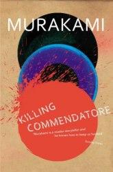 Killing Commendatore - Haruki Murakami