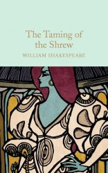 Macmillan Collector's Library: The Taming of the Shrew - William Shakespeare