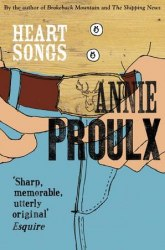 Heart Songs - Annie Proulx