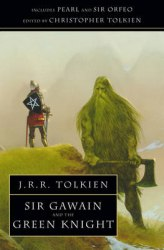 Sir Gawain and the Green Knight (including Pearl, Sir Orfeo) - J. R. R. Tolkien