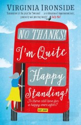 No, Thanks! I'm Quite Happy Standing! - Virginia Ironside