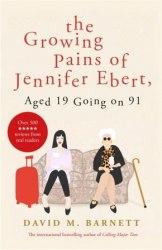 The Growing Pains of Jennifer Ebert, Age 19 Going on 91 - David M. Barnett