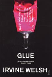 Glue - Irvine Welsh