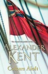 Richard Bolitho Series: Colours Aloft (Book 16) - Alexander Kent