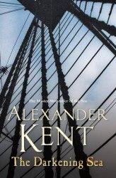 Richard Bolitho Series: The Darkening Sea (Book 22) - Alexander Kent