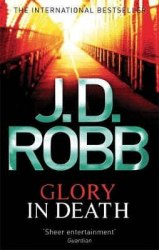 In Death Series: Glory in Death (Book 2) - J. D. Robb