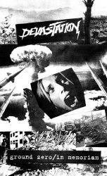 DEVASTATION - Ground Zero / In Memoriam Tape Thrash Metal