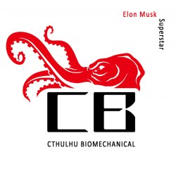 CTHULHU BIOMECHANICAL - Elon Musk Superstar Digi-CD Experimental Music