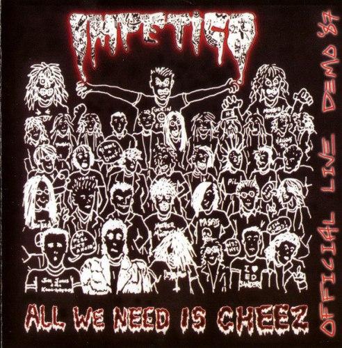 IMPETIGO - All We Need Is Cheez CD Grindcore