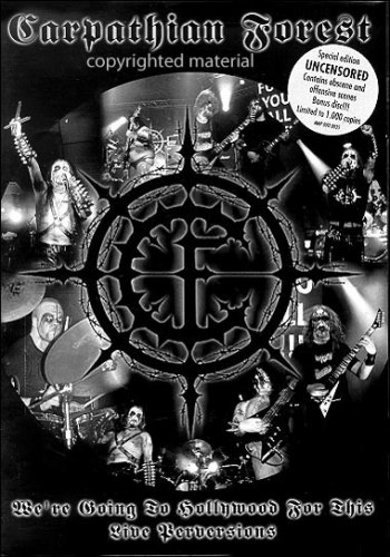 CARPATHIAN FOREST - We're Going To Hollywood For This - Live Perversions DVD Black Metal