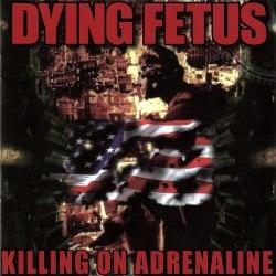 DYING FETUS - Killing On Adrenaline CD Brutal Death Metal