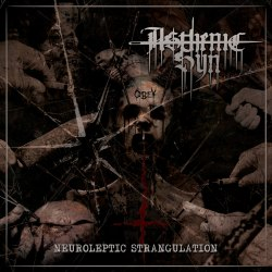 ASTHENIC SYN - Neuroleptic Strangulation Digi-CD Depressive Metal