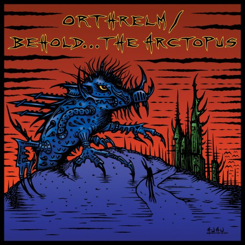 ORTHRELM / BEHOLD... THE ARCTOPUS - Orthrelm / Behold... The Arctopus MCD Progressive Metal