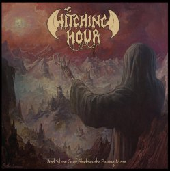 WITCHING HOUR - ...And Silent Grief Shadows The Passing Moon CD Blackened Thrash Metal