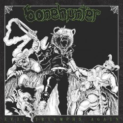 BONEHUNTER - Evil Triumphs Again CD Thrash Metal