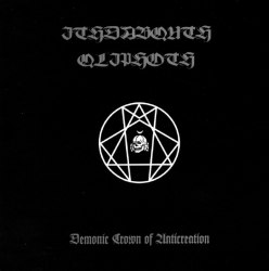 ITHDABQUTH QLIPHOTH - Demonic Crown Of Anticreation CDr Black Metal