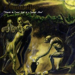 FUNEREAL MOON - Beneath the Cursed Light of a Spectral Moon CD Black Metal