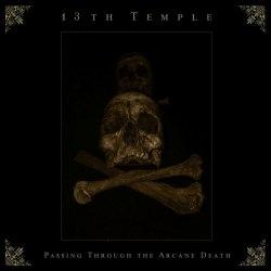 13TH TEMPLE - Passing Through the Arcane Death MCD Black Doom Metal